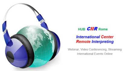 Hub CIIR Roma OnLine Events Organizzazione Esecuzione Servizi Professionali Interpretariato Remoto, con Interpreti OnLine per Traduzioni Simultanee di Eventi e Congressi Internazionali.